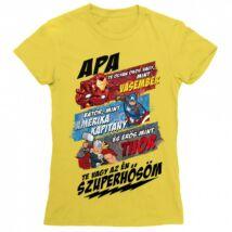 Apa Te vagy a szuperhősöm - Marvel karakterek női rövid ujjú póló - Több színben