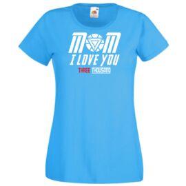 Azúrkék I Love You 3000 női rövid ujjú póló - Mom