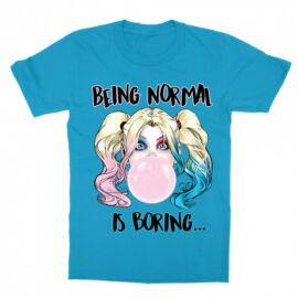 Harley Quinn gyerek rövid ujjú póló - Being Normal Is Boring