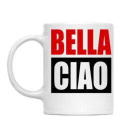 A nagy pénzrablás bögre - Bella Ciao