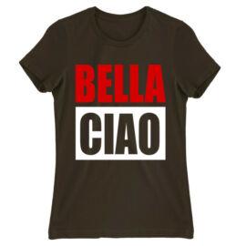 Barna A nagy pénzrablás női rövid ujjú póló - Bella Ciao