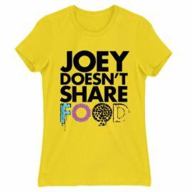 Jóbarátok női rövid ujjú póló - Joey doesn't share food text