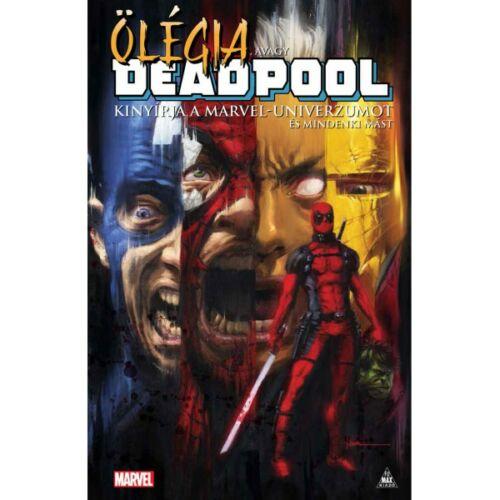 Ölégia, avagy Deadpool kinyírja a Marvel-univerzumot és mindenki mást (képregény)