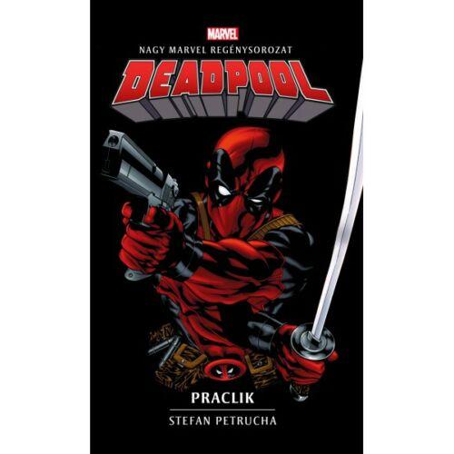 MARVEL regény: Deadpool: Praclik (keménytáblás)